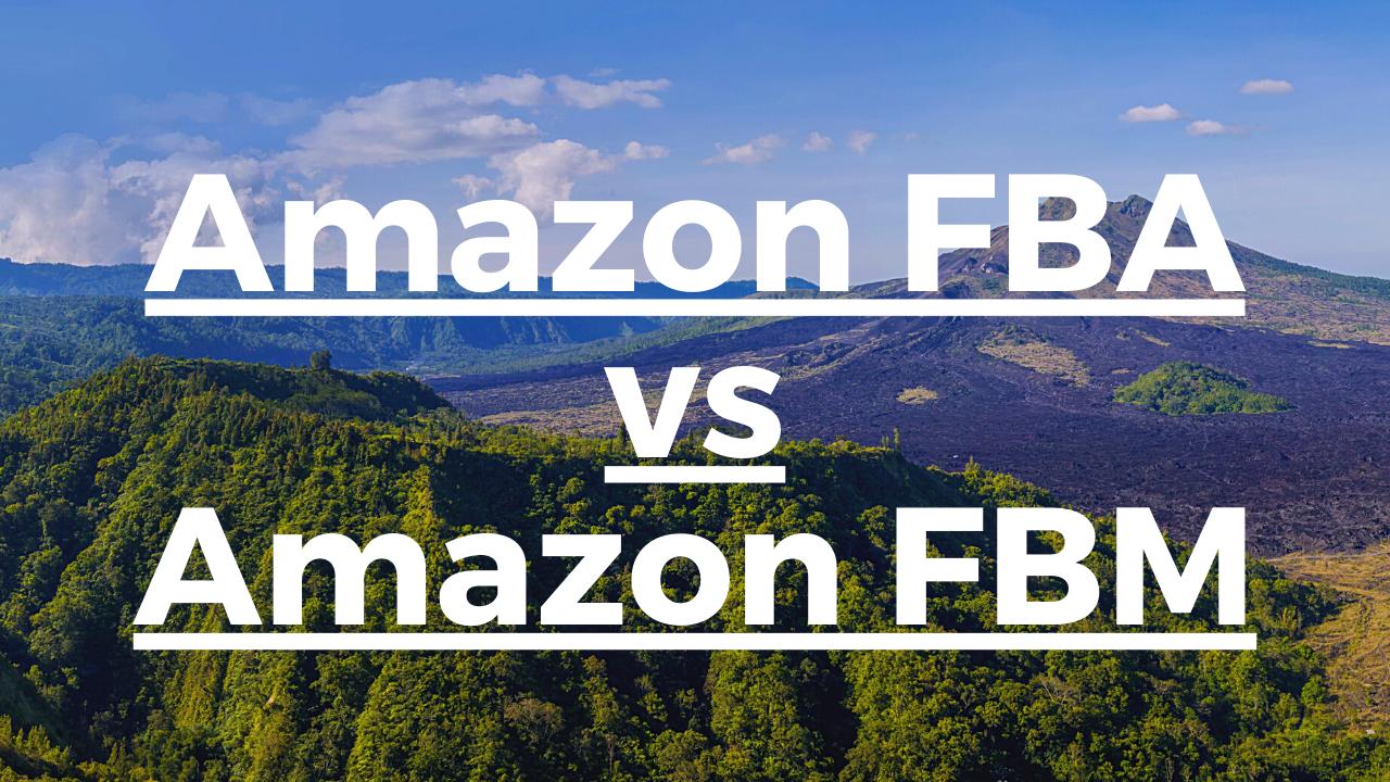 amazon fba vs amazon fbm